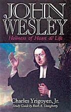 John Wesley : Holiness of Heart and Life by Charles, Jr. Yrigoyen (1999,...