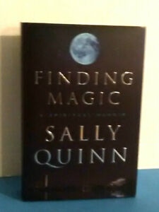 Finding Magic : A Spiritual Memoir by Sally Quinn (2017, Hardcover)