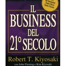 LIBRO IL BUSINESS DEL 21 SECOLO ROBERT T. KIYOSAKI