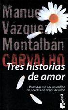 Tres Historias de Amor = Three Love Stories (Serie Carvalho) (Spanish Edition)