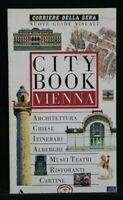 CITY BOOK. Vienna. Corriere della Sera. AA.VV. Guide Peugeot Mondadori.