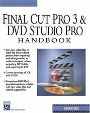 Final Cut Pro 3 and DVD Studio Pro Handbook (Digital Filmmaking Series)