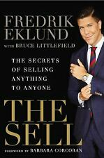 The Sell : The Secrets of Selling Anything to Anyone  (ExLib)