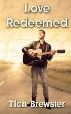 Love Redeemed by Tich Brewster (2013, Paperback)