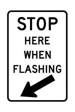 R8-10 Stop Here When Flashing Sign - 36 x 48 - A Real Sign. 10 Year 3M Warranty.