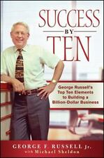 Success By Ten: George Russell's Top Ten Elements to Building a Billion-Dollar B