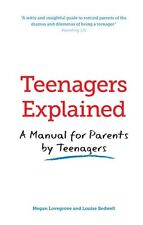 Teenagers Explained: A Manual for Parents by Teenagers,Megan Lovegrove