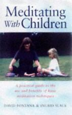 Teaching Meditation to Children : A Practical Guide to the Use and Benefits of M
