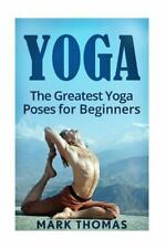 Best Yoga Poses for Weight Loss, Stress Relief, Focus, Anxiety Relief, and...