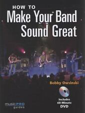 NEW - How to Make Your Band Sound Great: Music Pro Guides