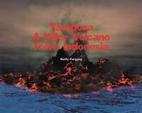 Tambora: A Killer Volcano from Indonesia (Tony Stead Nonfiction Independent Rea