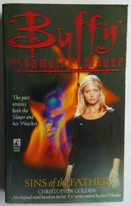 BUFFY THE VAMPIRE SLAYER - SINS OF THE FATHER - C GOLDEN - 1999 PAPERBACK BOOK