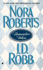 Remember When by Nora Roberts and J. D. Robb (2004, Paperback)