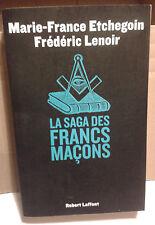 La saga des Francs-Maçons - M.F. Etchegoin, F. Lenoir, 2009