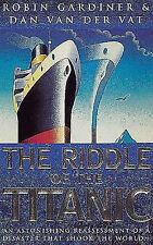 The Riddle Of The Titanic, Robin Gardiner, Dan Van Der Vat   Paperback Book   Go