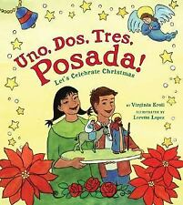 Uno, DOS, Tres, Posada! : Let's Celebrate Christmas  (ExLib) by Virginia Kroll