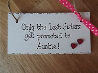 Only the Best Sisters get promoted to Auntie wooden sign, plaque Sister Gift