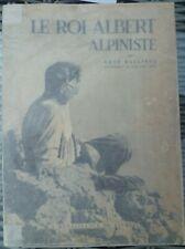 René Mallieux - Le Roi Albert Alpiniste (1956) Alpinisme - montagne