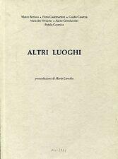 ALTRI LUOGHI Mario Lunetta - Berisso Cademartori Caserza Frixione Cosmica