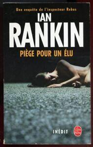 IAN RANKIN: PIEGE POUR UN ELU. LIVRE DE POCHE. 2005.