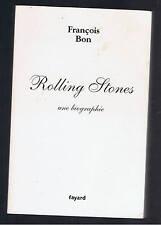 ROLLING STONES UNE BIOGRAPHIE  FRANCOIS BON FAYARD 2002