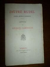 JAUFRE RUDEL poesia antica e moderna lettura di Giosue Carducci Bologna 1888