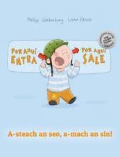 ¡Por Aqui Entra, Por Aqui Sale! a-Steach an Seo, a-mach an Sin! : Libro...