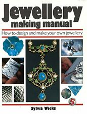 Jewellery Making Manual: How to design and make you... by Wicks, Sylvia Hardback