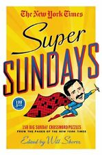 The New York Times Super Sundays: 150 Big Sunday Crossword Puzzles from the Page