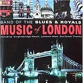 The Band of the Blues and Royals - Music of London (2002) - CD - 13 Tracks.