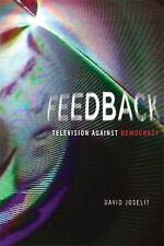 Feedback: Television against Democracy (MIT Press) by Joselit, David
