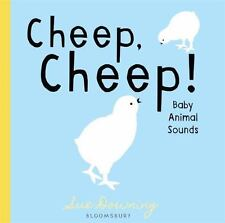 Cheep, Cheep!: Baby Animal Sounds: By Sue Downing