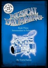 Musical Drumming Advanced Book 3 & CD *NEW* Sheet Music, Travis Easton