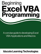 Beginning Excel VBA Programming: A concise guide to developing Excel VBA Applic