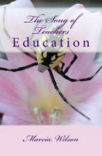The Song of Teachers : Education by Marcia Wilson (2014, Paperback)