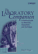 The Laboratory Companion: A Practical Guide to Materials, Equipment, and Techniq
