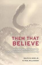 Them That Believe: The Power and Meaning of the Christian Serpent-Handling Trad