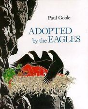 Adopted by the Eagles by Paul Goble (1994, Picture Book)