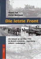 Feit: Die letzte Front, die Kämpfe an der Elbe 1945 Lauenburg Lübeck Ludwigslust
