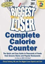 The Biggest Loser Complete Calorie Counter : The Quick and Easy Guide to Thousan