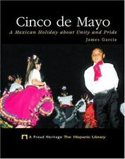 Cinco De Mayo: A Mexican Holiday About Unity and Pride :  Library Binding – 2003