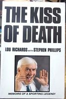 Kiss of Death Lou Richards with Stephen Phillips Memoirs of a sporting Legend pb