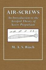 Air-Screws : An Introduction to the Aerofoil Theory of Screw Propulsion by M....