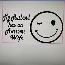 VINYL DECAL STICKER..MY HUSBAND HAS A AWESOME WIFE...FUNNY...CAR TRUCK WINDOW
