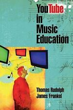 YouTube in Music Education by James Frankel and Thomas Rudolph (2009, Paperback)