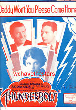 "Thunderbolt Sheet Music ""Daddy Won't You Please Come Home Fay Wray Richard Arlen"
