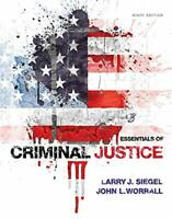 Essentials of Criminal Justice by Siegel Larry J.|Worrall John L.