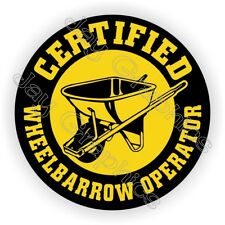 Funny Wheelbarrow Operator Hard Hat Sticker | Helmet Decal Laborer Foreman Gag