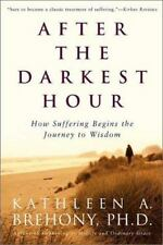 After the Darkest Hour: How Suffering Begins the Journey to Wisdom (Paperback or