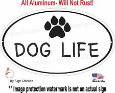 "DOG LIFE, dog decor, Pets, Dog, Puppy, Sign, Pet Owner, Veterinarian, 7"" x 12"""